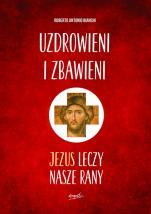 Uzdrowieni i zbawieni - Jezus leczy nasze rany, Roberto Antonio Bianchi