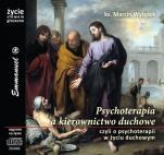 Psychoterapia a kierownictwo duchowe - Czyli o psychoterapii w życiu duchowym, ks. Marcin Wylężek