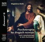Psychoterapia na drogach rozwoju - Czyli o psychoterapii w życiu duchowym, Magdalena Biolik