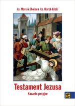 Testament Jezusa - Kazania pasyjne, ks. Marcin Cholewa, ks. Marek Gilski