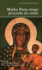 Matka Pana mego przyszła do mnie - Kazanie przy nawiedzeniu obrazu Matki Boskiej Częstochowskiej, bp Józef Zawitkowski
