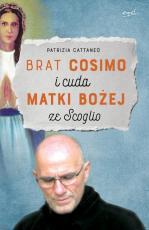 Brat Cosimo i cuda Matki Bożej ze Scoglio - , Patrizia Cattaneo