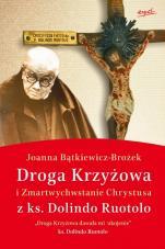 Droga Krzyżowa i Zmartwychwstanie Chrystusa z ks. Dolindo Ruotolo - , Joanna Bątkiewicz-Brożek