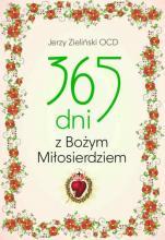 365 dni z Bożym miłosierdziem - , Jerzy Zieliński OCD