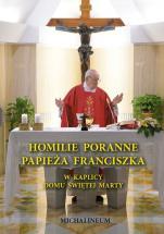 Homilie poranne papieża Franciszka - W kaplicy Domu świętej Marty, Papież Franciszek