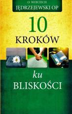 10 kroków ku bliskości - , Wojciech Jędrzejewski OP