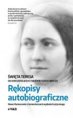 Rękopisy autobiograficzne - Nowe tłumaczenie z komentarzami wydania krytycznego, Święta Teresa od Dzieciątka Jezus i Najświętszego Oblicza