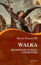 Walka - Duchowość w życiu codziennym, Hervé Ponsot OP