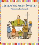 Jestem na Mszy Świętej - Tajemnica Eucharystii, Małgorzata Dudek