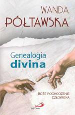 Genealogia divina - Boże pochodzenie człowieka, Wanda Półtawska