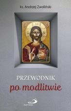 Przewodnik po modlitwie - , ks. Andrzej Zwoliński
