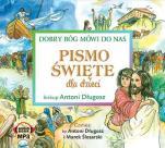 Pismo Święte dla dzieci - Dobry Bóg mówi do nas, bp Antoni Długosz