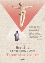 Brat Elia od Apostołów Bożych. Tajemnica światła - , Fiorella Turolli