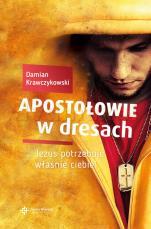 Apostołowie w dresach - Jezus potrzebuje właśnie ciebie, Damian Krawczykowski