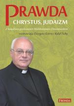 Prawda, Chrystus, Judaizm - , ks. Waldemar Chrostowski, Grzegorz Górny, Rafał Tichy
