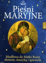 Pieśni Maryjne - Modlitwa do Matki Bożej słowem, muzyką i śpiewem,