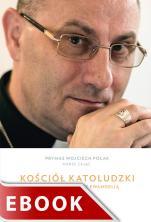 Kościół katoludzki - Rozmowy o życiu z Ewangelią, Abp Wojciech Polak, Marek Zając