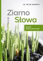 Ziarno Słowa - Nauki rekolekcyjne, ks. Artur Seweryn
