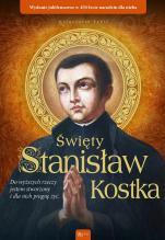 Święty Stanisław Kostka. Do wyższych rzeczy - Do wyższych rzeczy jestem stworzony i dla nich pragnę żyć, Małgorzata Pabis