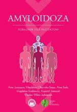 Amyloidoza - Poradnik dla pacjentów, Praca zbiorowa