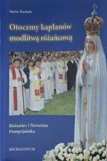 Otoczmy kapłanów modlitwą różańcową - , Maria Wacholc