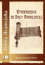 Wprowadzenie do Biblii Aramejskiej - , ks. Mirosław Stanisław Wróbel