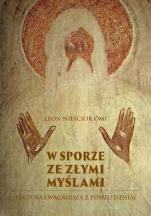 W sporze ze złymi myślami - Lektura Ewagriusza z Pontu dzisiaj, Leon Nieścior OMI