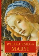 Wielka księga Maryi - , Dorota Mazur