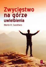 Zwycięstwo na górze uwielbienia - , Merlin R. Carothers