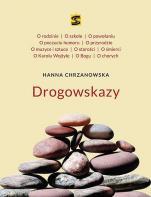 Hanna Chrzanowska. Drogowskazy - , Marzena Florkowska