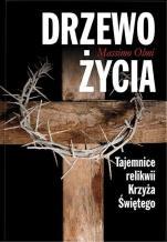 Drzewo życia - Tajemnice relikwii Krzyża Świętego, Massimo Olmi
