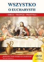 Wszystko o Eucharystii - Biblia, tradycja, praktyka, ks. Jacek Molka