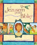 Z Jezusem przez Biblię - W każdej opowieści słychać Jego imię, Sally Lloyd-Jones