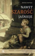 Nawet szarość jaśnieje - Powieść o wyjątkowych kobietach XIX wieku, Zdzisław J. Kijas OFMConv