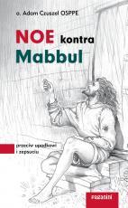 Noe kontra Mabbul - Przeciw upadkowi i zepsuciu, Adam Czuszel OSPPE