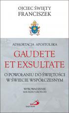 Adhortacja Apostolska Gaudete et exsultate. Edycja św. Pawła - O powołaniu do świętości w świecie współczesnym, Papież Franciszek