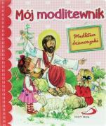 Mój modlitewnik Modlitwa dziewczynki - Modlitwa dziewczynki, red. Anna Wojciechowska