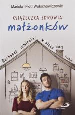 Książeczka zdrowia małżonków - Rachunek sumienia w nieco innej formie , Mariola Wołochowicz, Piotr Wołochowicz