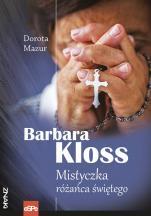 Barbara Kloss - Mistyczka różańca świętego, Dorota Mazur