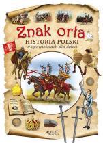 Znak orła - Historia Polski w opowieściach dla dzieci, Dorota Skwark