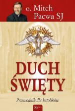 Duch Święty - Przewodnik dla katolików, Mitch Pacwa SJ