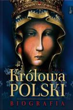 Królowa Polski. Biografia - , Henryk Bejda