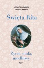Święta Rita - Życie, cuda, modlitwy, o. Remo Piccolomini OSA, Natalino Monopoli