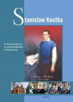 Stanisław Kostka - Święty z Rostkowa 1550-1568, ks. Wojciech Kućko, ks. Jarosław Kwiatkowski, ks. Waldemar Turek