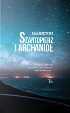 Szantopierz i archanioł - , Małgorzata Borkowska OSB (Anna Borkowska)