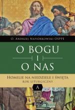 O Bogu i o nas Rok A - Homilie na niedziele i święta. Rok liturgiczny A, o. Andrzej Napiórkowski OSPPE