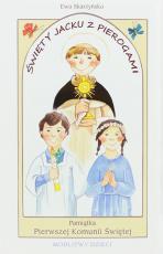 Święty Jacku z pierogami oprawa komunijna - Modlitwy dzieci, Ewa Skarżyńska
