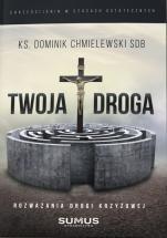 Twoja droga - Rozważania drogi krzyżowej, ks. Dominik Chmielewski SDB