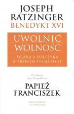 Uwolnić wolność - Wiara a polityka w trzecim tysiącleciu, Joseph Ratzinger / Benedykt XVI