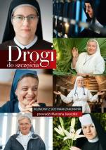 Drogi do szczęścia - Rozmowy z siostrami zakonnymi, Marzena Juraczko